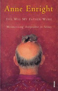 THE WIG MY FATHER WORE | 9780749397159 | ANNE ENRIGHT