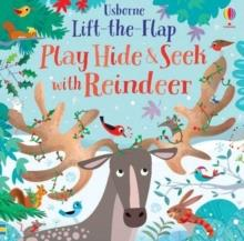 LIFT-THE-FLAP PLAY HIDE AND SEEK WITH REINDEER | 9781474981217 | SAM TAPLIN