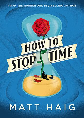 HOW TO STOP TIME | 9781782118626 | MATT HAIG