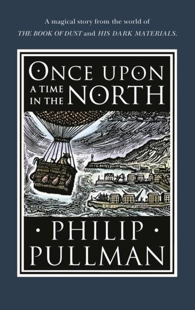 ONCE UPON A TIME IN THE NORTH | 9780857535665 | PHILIP PULLMAN