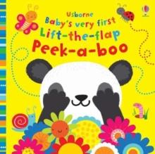 BABY'S VERY FIRST LIFT-THE-FLAP PEEK-A-BOO | 9781474967860 | FIONA WATT