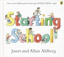 STARTING SCHOOL | 9780723273462 | JANET AND ALLAN AHLBERG