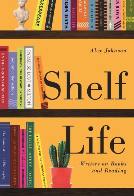 SHELF LIFE: WRITERS ON BOOKS AND READING | 9780712352864 | ALEX JOHNSON
