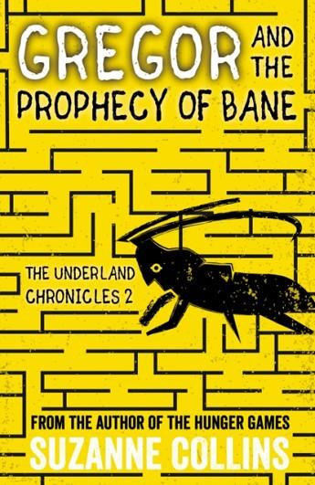 GREGOR AND THE PROPHECY OF BANE | 9781407172590 | SUZANNE COLLINS