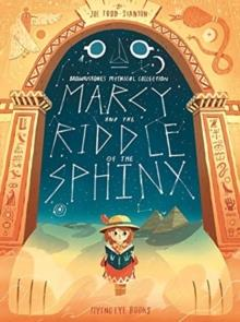 MARCY AND THE RIDDLE OF THE SPHINX | 9781911171829 | JOE TODD-STANTON