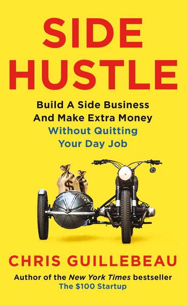 SIDE HUSTLE | 9781509859085 | CHRIS GUILLEBEAU
