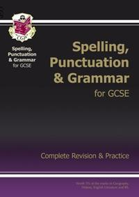 GCSE SPELLING, PUNCTUATION AND GRAMMAR | 9781847621474