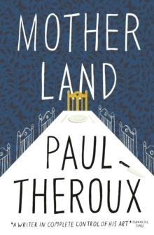 MOTHER LAND | 9780241293539 | PAUL THEROUX