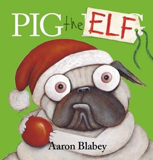 PIG THE ELF | 9781407179582 | AARON BLABEY