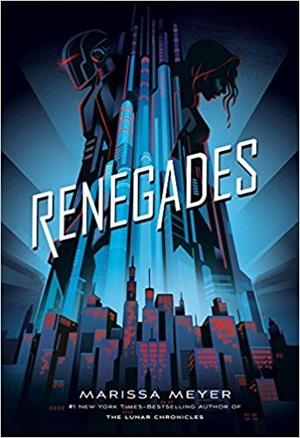 RENEGADES | 9781250171474 | MARISSA MEYER