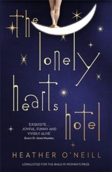 THE LONELY HEARTS HOTEL | 9781849163378 | HEATHER O'NEILL
