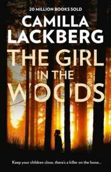 THE GIRL IN THE WOODS | 9780007518388 | CAMILLA LACKBERG