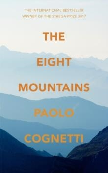 THE EIGHT MOUNTAINS | 9781787300149 | PAOLO COGNETTI