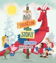 THERE IS NO DRAGON IN THIS STORY | 9781408864906 | LOU CARTER