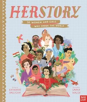 HERSTORY: 50 WOMEN AND GIRLS WHO SHOOK THE WORD | 9781788001380 | KATHERINE HALLIGAN