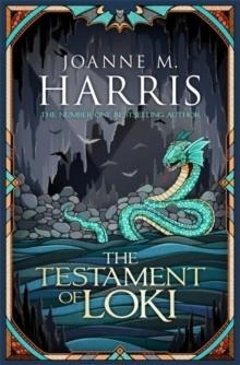 THE TESTAMENT OF LOKI | 9781473202405 | JOANNE M HARRIS