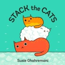 STACK THE CATS | 9781419727061 | SUSIE GHAHREMANI