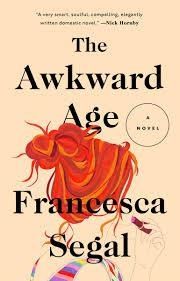 THE AWKWARD AGE | 9780399576461 | FRANCESCA SEGAL
