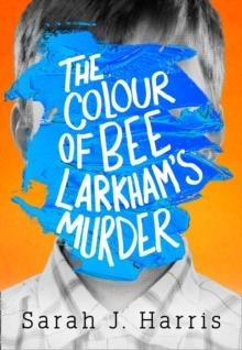 COLOUR OF BEE LARKHAM´S MURDERER | 9780008256708 | SARAH J HARRIS