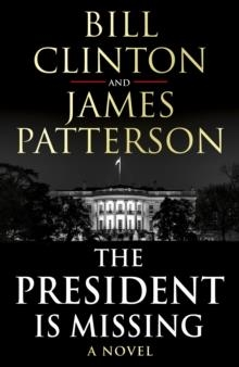PRESIDENT IS MISSING, THE | 9781780898407 | CLINTON AND PATTERSON