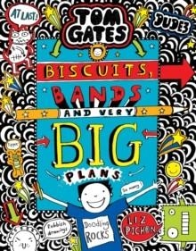 TOM GATES 14: BISCUITS, BANDS AND VERY BIG PLANS | 9781407179858 | LIZ PICHON