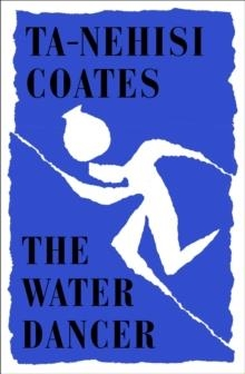 THE WATER DANCER | 9780241325261 | TA-NEHISI COATES