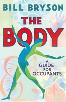 THE BODY: A GUIDE FOR OCCUPANTS | 9780857522405 | BILL BRYSON