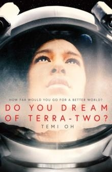 DO YOU DREAM OF TERRA-TWO? | 9781471171277 | TEMI OH