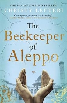 THE BEEKEEPER OF ALEPPO | 9781838770013 | CHRISTY LEFTERI