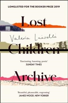 LOST CHILDREN ARCHIVE | 9780008290054 | VALERIA LUISELLI