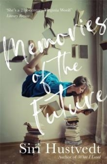 MEMORIES OF THE FUTURE | 9781473694460 | SIRI HUSTVEDT