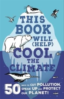 THIS BOOK WILL (HELP) COOL THE CLIMATE | 9781526362414 | ISABEL THOMAS
