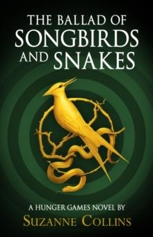 THE BALLAD OF SONGBIRDS AND SNAKES (A HUNGER GAMES NOVEL) | 9780702300172 | SUZANNE COLLINS