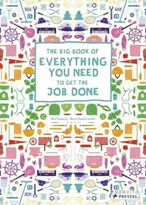 BIG BOOK OF EVERYTHING YOU NEED TO GET THE JOB DONE | 9783791374048 | MIA CASSANY