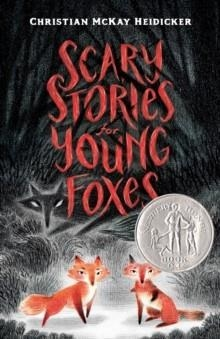 SCARY STORIES FOR YOUNG FOXES | 9781250181428 | CHRISTIAN MCKAY HEIDICKER