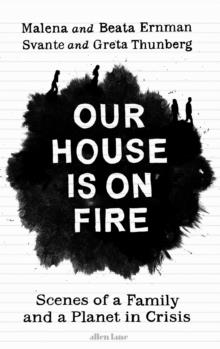 OUR HOUSE IS ON FIRE | 9780241446744 | MALENA ERNMAN