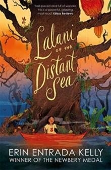 LALANI OF THE DISTANT SEA | 9781848129153 | ERIN ENTRADA KELLY