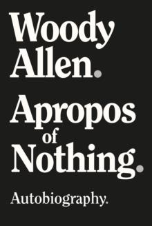 APROPOS OF NOTHING | 9781951627348 | WOODY ALLEN