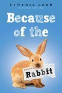 BECAUSE OF THE RABBIT | 9780545914246 | CYNTHIA LORD