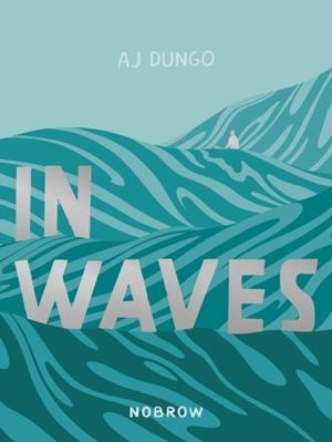 IN WAVES | 9781910620632 | AJ DUNGO