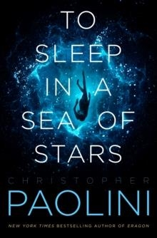 TO SLEEP IN A SEA OF STARS | 9781250790507 | CHRISTOPHER PAOLINI