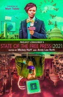 PROJECT CENSORED'S STATE OF THE FREE PRESS 2021 | 9781644210260 | MICKEY HUFF