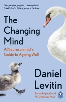 THE CHANGING MIND | 9780241379400 | DANIEL LEVITIN