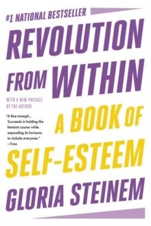REVOLUTION FROM WITHIN : A BOOK OF SELF-ESTEEM | 9780316706360 | GLORIA STEINEM