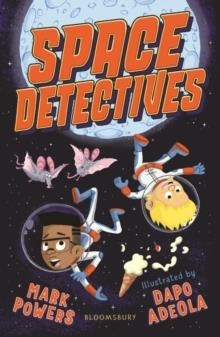 SPACE DETECTIVES | 9781526603180 | MARK POWERS