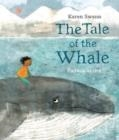 THE TALE OF THE WHALE | 9781912650491 | KAREN SWANN